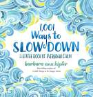 1,001 Ways to Slow Down Book of Calm