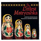 Littlest Matryoshka Hardcover Book