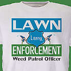 Personalized Lawn Enforcement Personalized T-Shirt