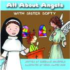 All About Angels with Sister Softy Childrens Book