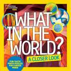 What in the World: A Closer Look Book