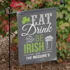 Eat Drink & Be Irish Personalized Garden Flag