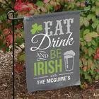 Eat Drink & Be Irish Personalized Garden Flag