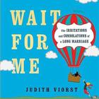Wait for Me - Irritations & Consolations of a Long Marriage Book