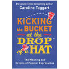 Kicking the Bucket at the Drop of a Hat Book