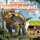 You Can Be a Paleontologist! Book