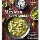 The Mexican Slow Cooker: Recipes for Mole and More Cookbook