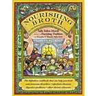 Nourishing Broth: An Old-Fashioned Remedy Cookbook