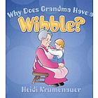 """Why Does Grandma Have a Wibble?"" Book"