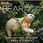 Bear: Spirit of the Wild Book