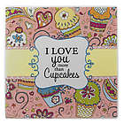 I Love You More Than Cupcakes Ceramic Tile