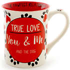 True Love You + Me and the Dog Mug