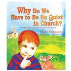 Why Do We Have To Be So Quiet in Church? Children's Book