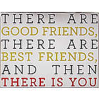 There Are Good Friends Sign