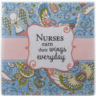 Nurses Earn Their Wings Everyday Tile Gift