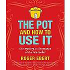 The Pot and How to Use It Cookbook