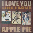 I Love You Like I Love Apple Pie Red Clip Collage Frame