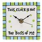 Not the Boss of Me Clock