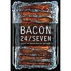 Bacon 24 Seven Recipes Cookbook