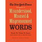 Dictionary of Misunderstood Misused and Mispronounced Words