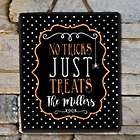 Personalized Family No Tricks Slate Sign