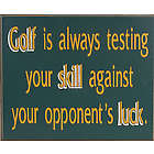 Golf Is Always Testing Sign