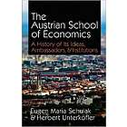 The Austrian School of Economics - A History Book