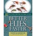 Better Flies Faster: 501 Fly-Tying Tips For All Skill Levels Book