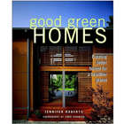 Good Green Homes - Creating Better Homes Book