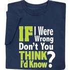 If I Were Wrong Tee Shirt