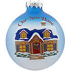 Personalized Our New Home Glass Ball Christmas Ornament