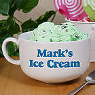 Any Message Here Personalized Ice Cream Bowl