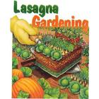 Lasagna Gardening: A New System for Bountiful Gardens Book