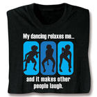 My Dancing Makes Other People Laugh T-Shirt