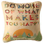 Do More of What Makes You Happy Pillow
