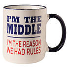 I'm the Middle Child Rules Mug