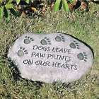 Dogs Leave Paw Prints on our Hearts Memorial Garden Stone