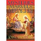 Mysteries, Marvels, Miracles in the Lives of the Saints Book