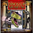 The Dinosaur Museum Interactive Pop-Up Book