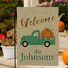 Personalized Welcome Fall Truck Burlap Garden Flag