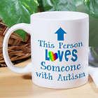 Love Someone with Autism Ceramic Mug