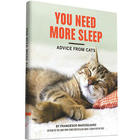 You Need More Sleep - Advice From Cats Book