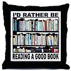 I'd Rather Be Reading a Good Book Throw Pillow