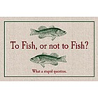 To Fish Or Not To Fish Doormat