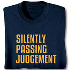 Silently Passing Judgement T-Shirt