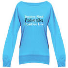 Inspirational Positive Mind Ladies Slouchy Pullover