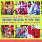 Sew Subversive - Down & Dirty DIY for the Fabulous Fashionista
