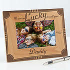 I'm Lucky to Call You Dad Personalized Frame