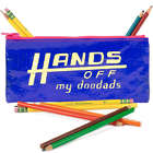 Hands Off My Doodads Pencil Case