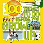 100 Things to Do Before You Grow Up Book